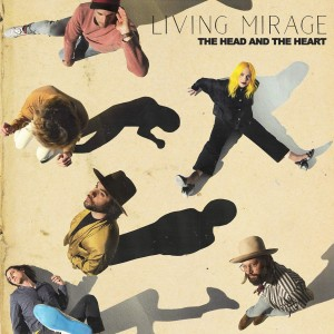 HEAD AND THE HEART-LIVING MIRAGE