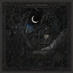 MASTODON-COLD DARK PLACE