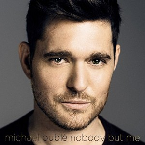 MICHAEL BUBLE-NOBODY BUT ME DLX