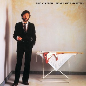 ERIC CLAPTON-MONEY AND CIGARETTES