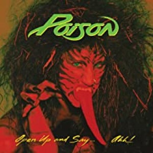 POISON-OPEN UP & SAY AHH 20TH ANNIVERSARY EDT