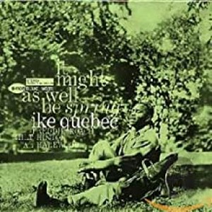 IKE QUEBEC-IT MIGHT AS WELL BE SPRING