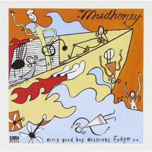 MUDHONEY-EVERY GOOD BOY DESERVES FUDGE (COLOURED)