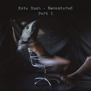 KATE BUSH-REMASTERED PART 1