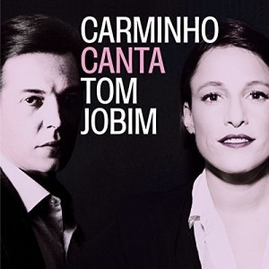 CARMINHO-CANTA TOM JOBIM