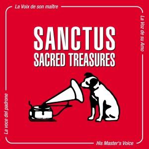 SANCTUS: SACRED TREASURES (HIS MASTER´S VOCE)