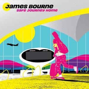 JAMES BOURNE-SAFE JOURNEY HOME (VINYL)