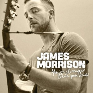 JAMES MORRISON-YOU´RE STRONGER THAN YOU KNOW