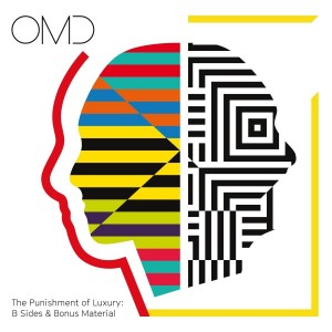 ORCHESTRAL MANOEUVRES IN THE DARK-THE PUNISHMENT OF LUXURY: B-SIDES & BONUS MATERIAL