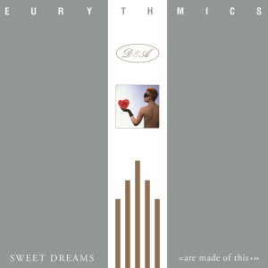 EURYTHMICS-SWEET DREAMS ARE MADE OF THIS