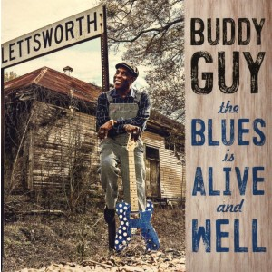 BUDDY GUY-BLUES IS ALIVE AND WELL