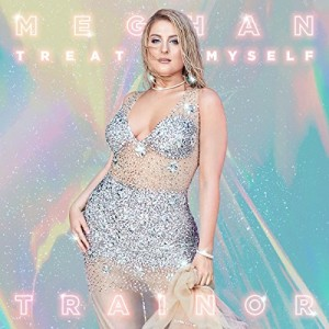 MEGHAN TRAINOR-TREAT MYSELF