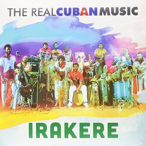 IRAKERE-REAL CUBAN MUSIC (REMASTERED)