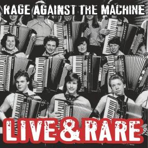 RAGE AGAINST THE MACHINE-LIVE & RARE (BLACK FRIDAY 2018)
