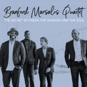 BRANFORD MARSALIS QUARTET-SECRET BETWEEN THE SHADOW AND THE SOUL