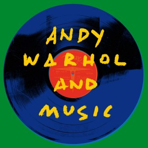 VARIOUS ARTISTS-ANDY WARHOL AND MUSIC