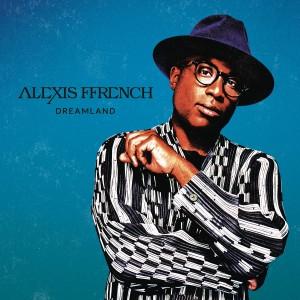 ALEXIS FFRENCH-DREAMLAND
