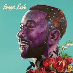 JOHN LEGEND-BIGGER LOVE