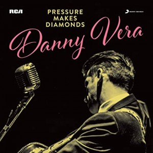 DANNY VERA-PRESSURE MAKES DIAMONDS