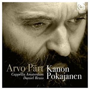 ARVO PÄRT-KANON POKAJANEN (CAPPELLA AMSTERDAM AND DANIEL REUSS)