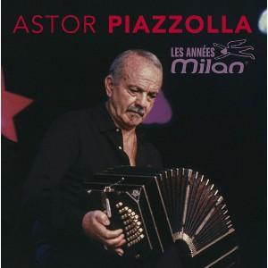 ASTOR PIAZZOLLA-LES ANNÉES MILAN