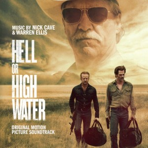 NICK CAVE & WARREN ELLIS-HELL OR HIGH WATER SOUNDTRACK