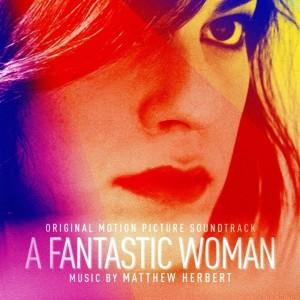 MATTHEW HERBERT-A FANTASTIC WOMAN OST