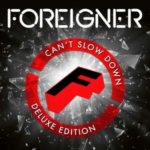 FOREIGNER-CAN´T SLOW DOWN