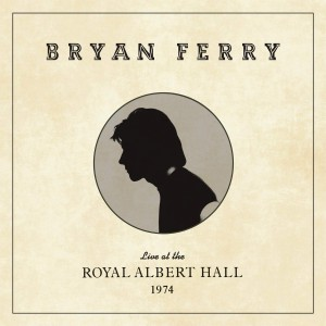 BRYAN FERRY-LIVE AT THE ROYAL ALBERT HALL