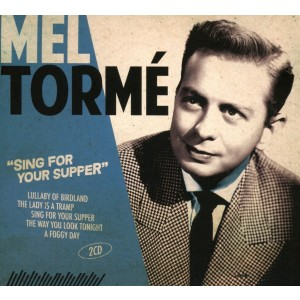 MEL TORMÉ-SING FOR YOUR SUPPER
