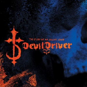 DEVILDRIVER-THE FURY OF OUR MAKER´S HAND