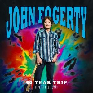 JOHN FOGERTY-50 YEAR TRIP: LIVE AT RED ROCK