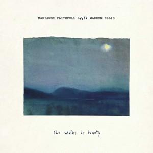 MARIANNE FAITHFULL (WITH WARREN ELLIS)-SHE WALKS IN BEAUTY