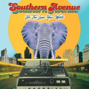 SOUTHERN AVENUE-BE THE LOVE YOU WANT