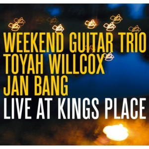 WEEKEND GUITAR TRIO-LIVE AT KINGS PLACE