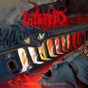 INTREPID-EMPRESS OF DEVASTATION