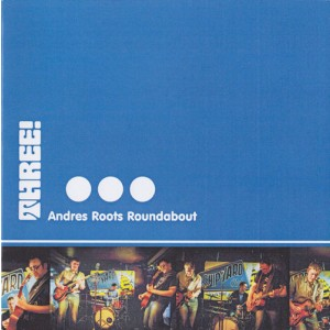 ANDRES ROOTS ROUNDABOUT-THREE!