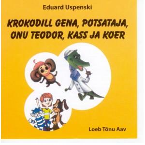 KROKODILL GENA-POTSATAJA-ONU TEODOR KASS JA KOER