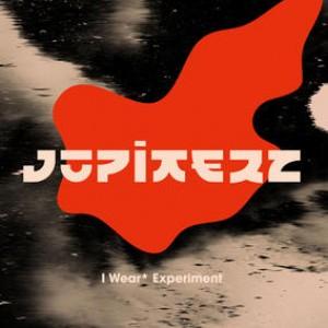 I WEAR EXPERIMENT-JUPITERZ