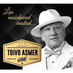 TOIVO ASMER-LAS MÖÖDUVAD AASTAD