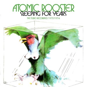 ATOMIC ROOSTER-SLEEPING FOR YEARS: STUDIO RECORDINGS 1970-1974
