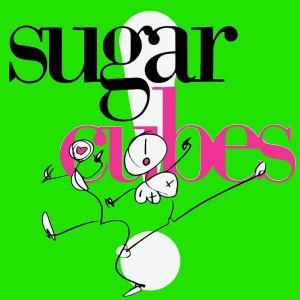 SUGARCUBES-LIFE´S TOO GOOD LTD