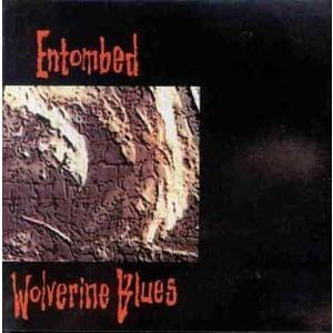 ENTOMBED-WOLVERINE BLUES
