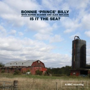 BONNIE ´PRINCE´ BILLY-IS IT THE SEA?