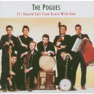 POGUES-IF I SHOULD FALL FROM GRACE