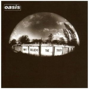 OASIS-DON´T BELIEVE THE TRUTH