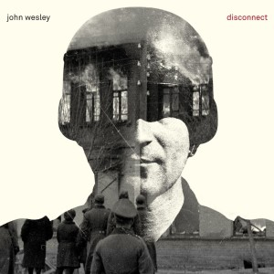 JOHN WESLEY-DISCONNECT