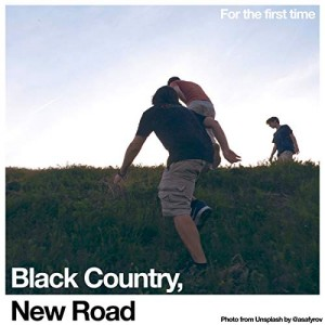 BLACK COUNTRY, NEW ROAD-FOR THE FIRST TIME