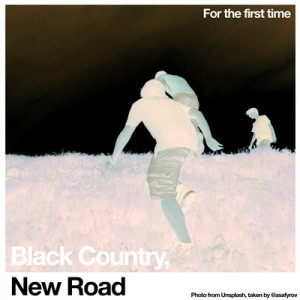 BLACK COUNTRY, NEW ROAD-FOR THE FIRST TIME (LTD WHITE VINYL)