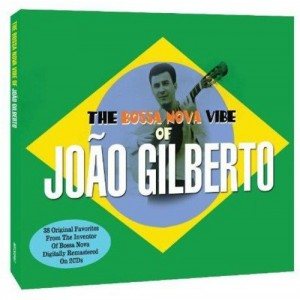 JOAO GILBETO-THE BOSSA NOVA VIBE OF